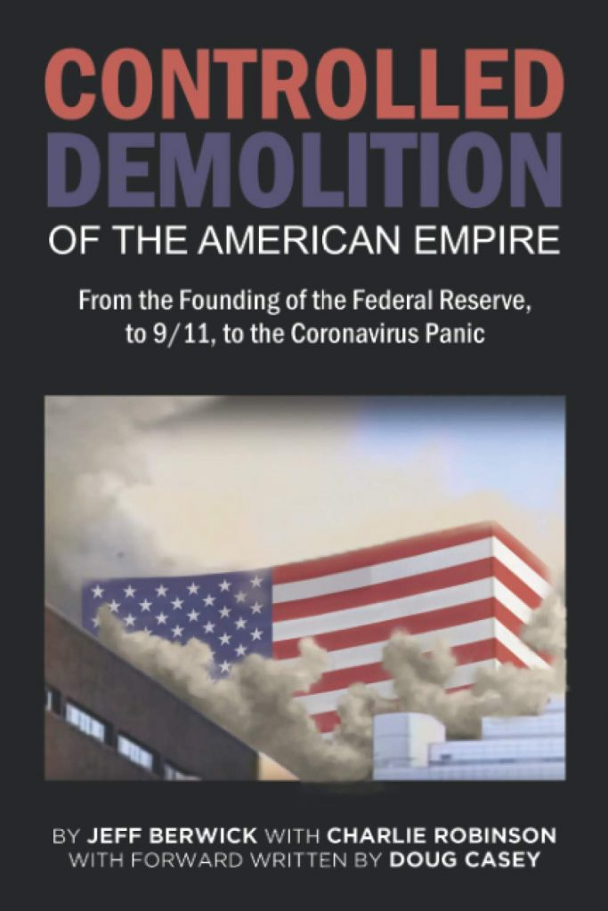 jeff berwicks new book called controlled demolition of the american empire. he is the host of the dollar vigilante